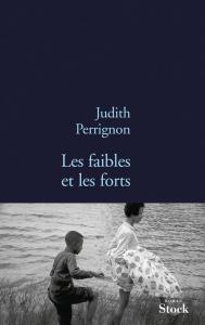 Les faibles et les forts_Judith Perrignon