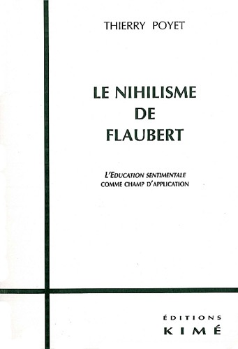 Le nihilisme de Flaubert.  : L'Education sentimentale comme champ d'application
